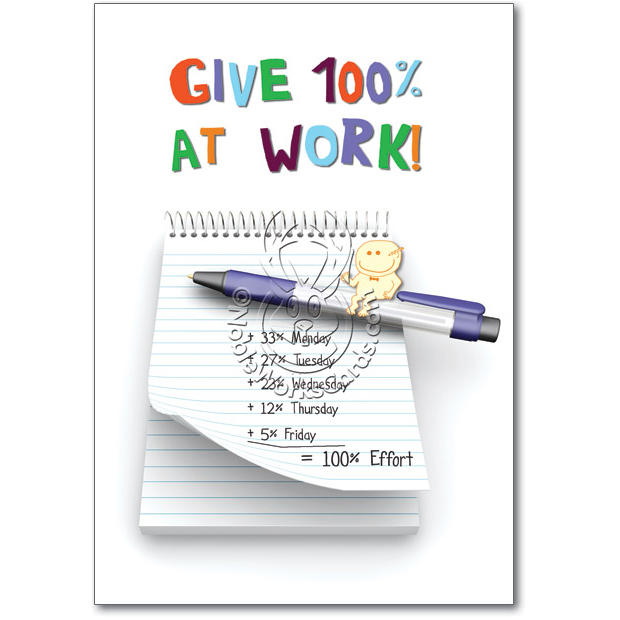 Give 100 Percent At Work